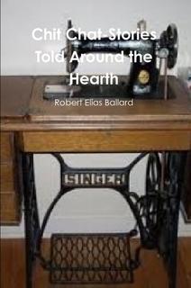 Chit Chat-Stories Told Around the Hearth Robert Ballard